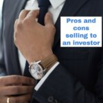 Pros and cons selling to an Investor