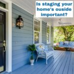 Is staging your house outside important?