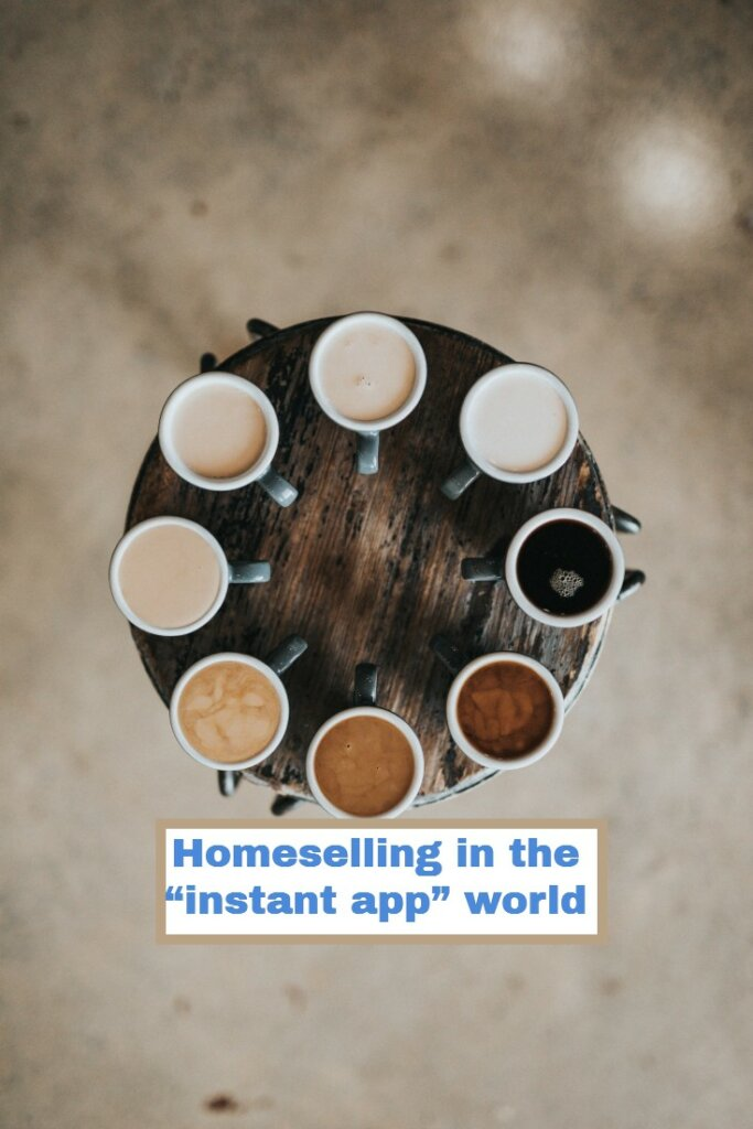 Home selling in the instant app world