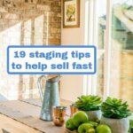 Staging is all but a requirement these days if you want to sell quickly - here's 19 tips to help:
