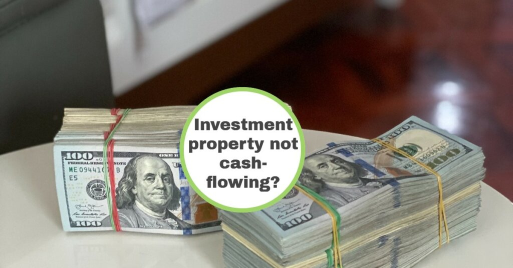 If your investment property isn't cash-flowing (and you're getting tired of being a landlord anyway…), read more here: