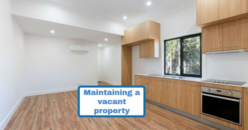 Maintaining a vacant property