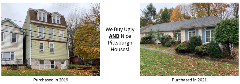 We Buy Ugly AND Nice Houses in Pittsburgh!