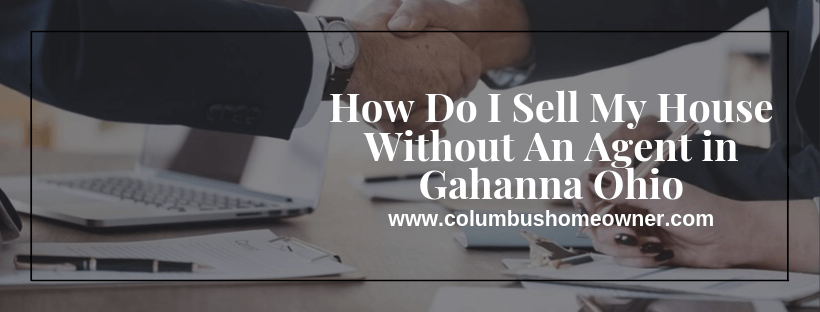 Sell My House Without An Agent in Gahanna Ohio