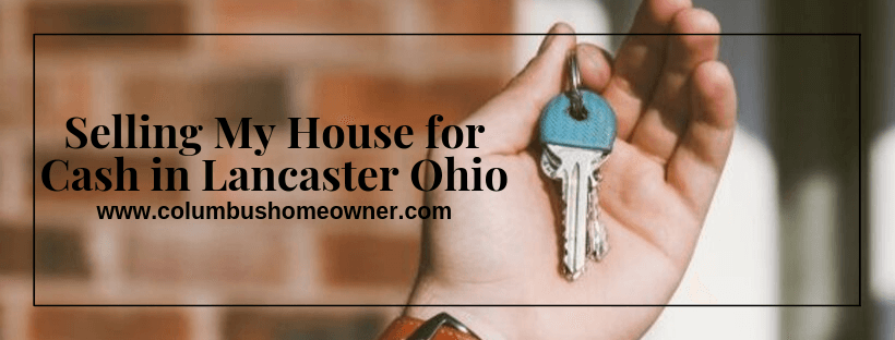 Selling My House in Lancaster Ohio