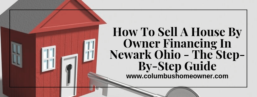 Sell my House By Owner Financing In Newark Ohio