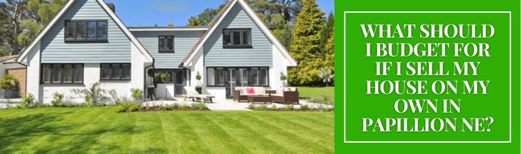 we buy properties in Papillion NE