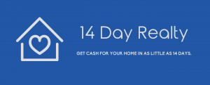 Sell Fast. 14 Day Realty Buys Quick with Cash.