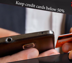 When buying home try to keep your credit cards below 50% of their limits.