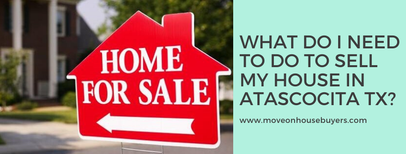 We buy houses in Atascocita TX