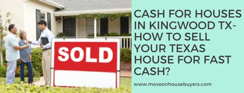We buy houses in Kingwood TX