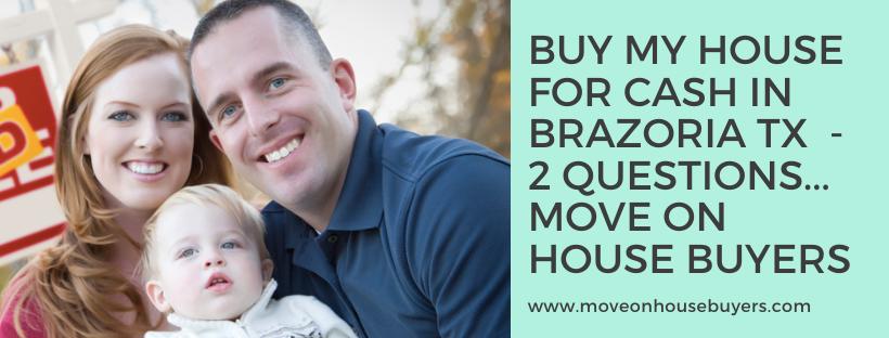 We buy properties in Brazoria TX
