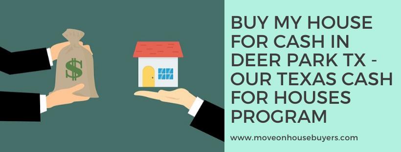 We buy properties in Deer Park TX