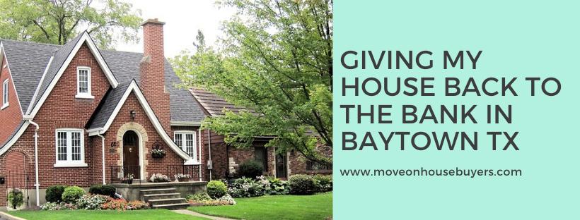 We buy properties in Baytown TX