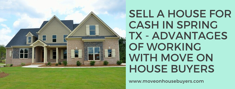We buy houses in Spring TX