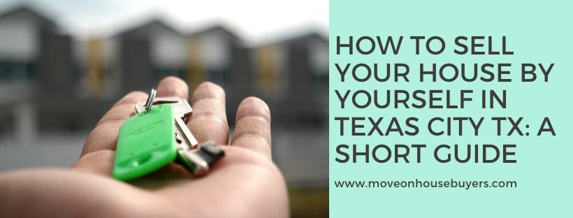 We buy properties in Texas City TX