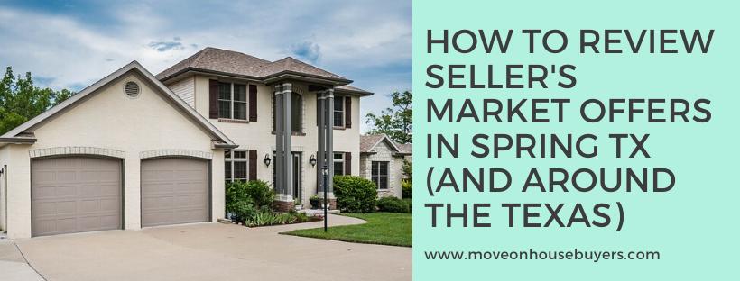 We buy houses in Spring TX