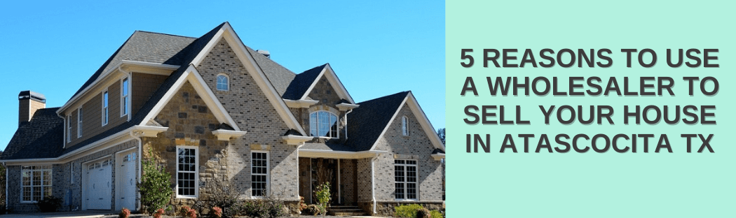 sell my home in Atascocita TX