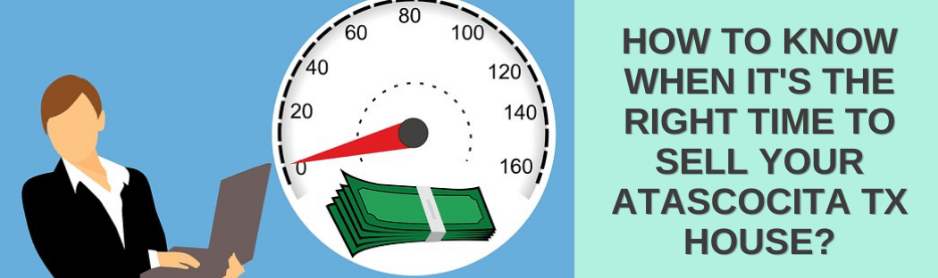 Sell your home in Atascocita TX