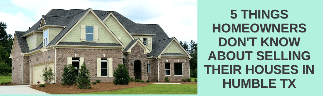 Sell your home in Humble TX