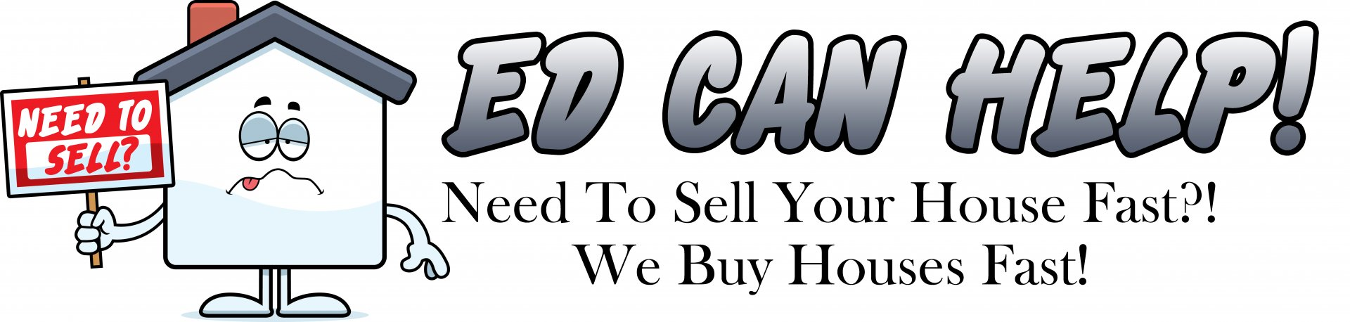 Ed Can Help Buy Your Houston Home Fast logo