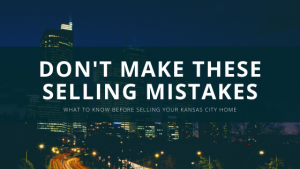Selling your Kansas City Home