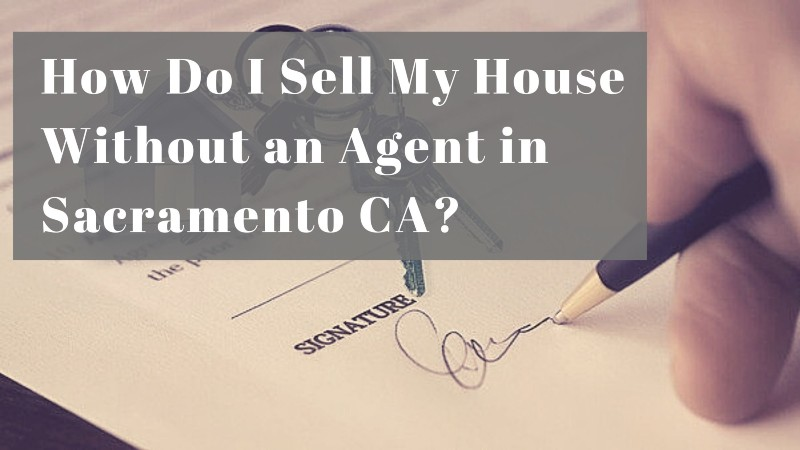 sell my house in Sacramento CA without a real estate agent