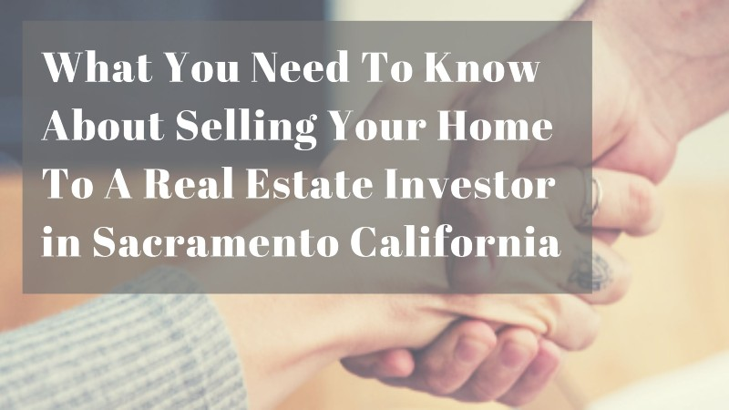 Selling your home to a real estate investor in Sacramento California