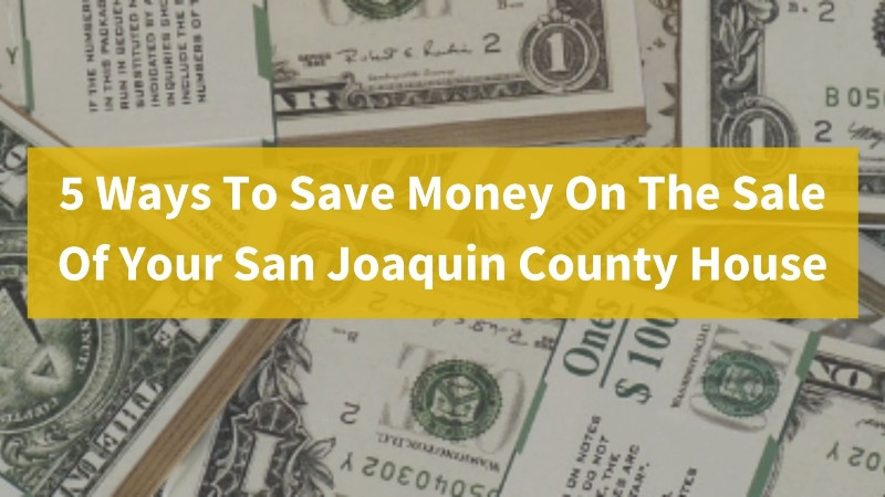 sell my house in San Joaquin County California