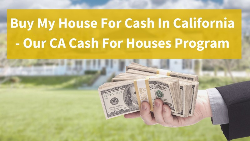 Sell my house for cash in California