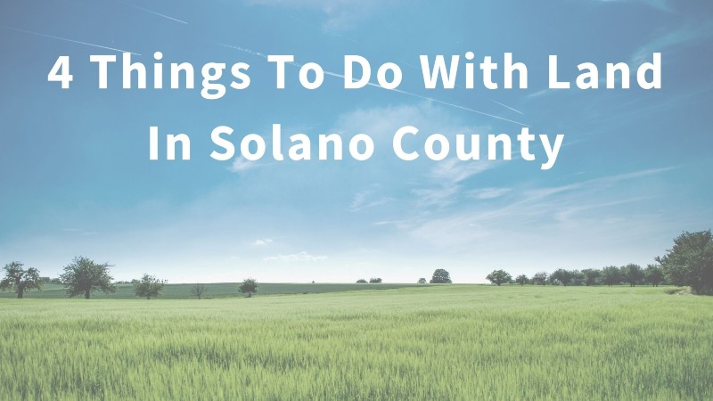 Things to do with land in Solano County