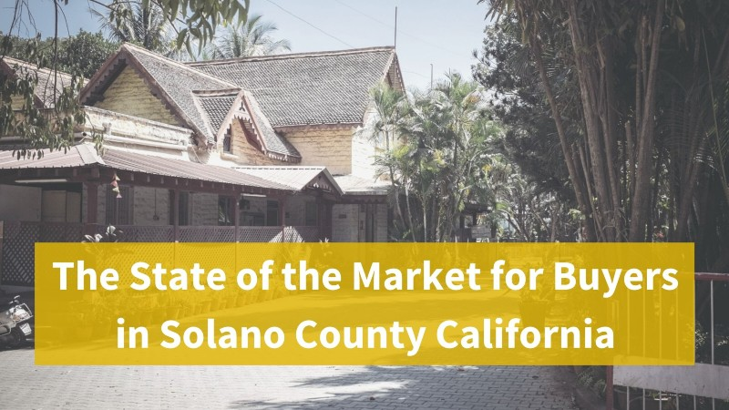 The State of the Market for Buyers in Solano County California
