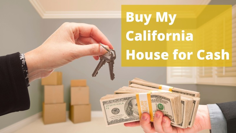 Buy my california house fast