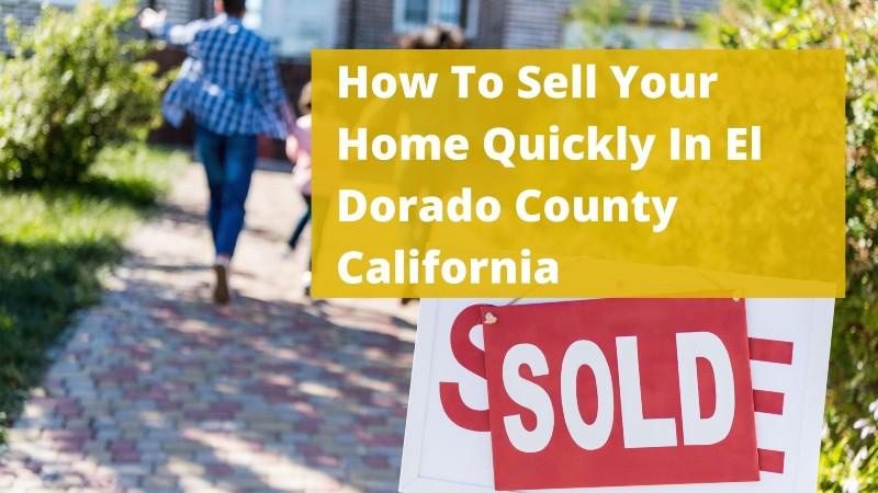 We buy homes in El Dorado County California