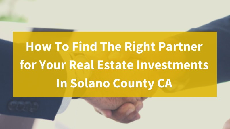 We buy homes in Solano County CA