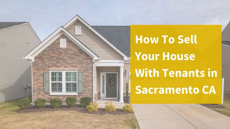 Sell my house fast with tenants in Sacramento CA