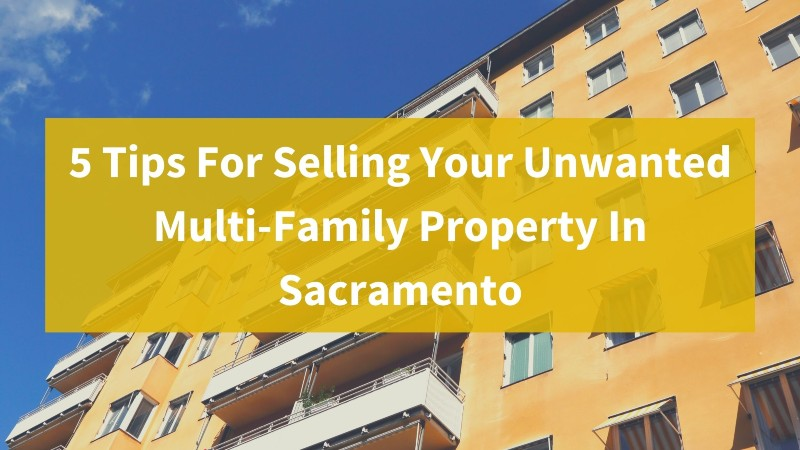 We buy multi-family properties in Sacramento CA