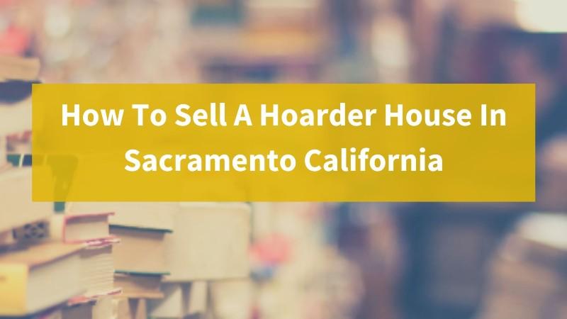 We buy properties in Sacramento CA