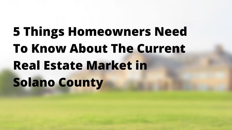 We buy properties in Solano County