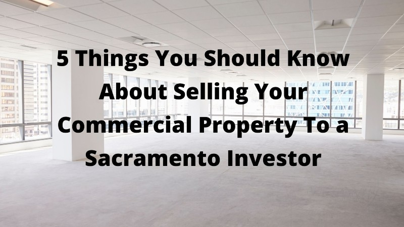 Sell my commercial property fast Sacramento