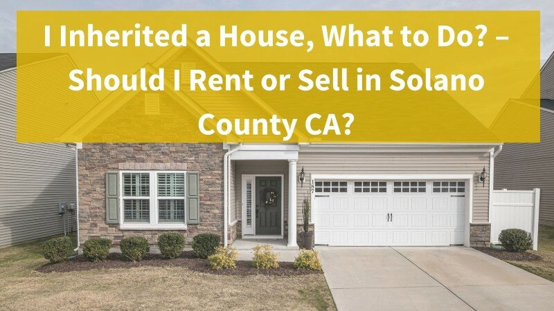we buy inherited houses in solano county