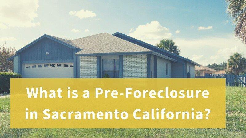 We buy foreclosure homes in Sacramento California