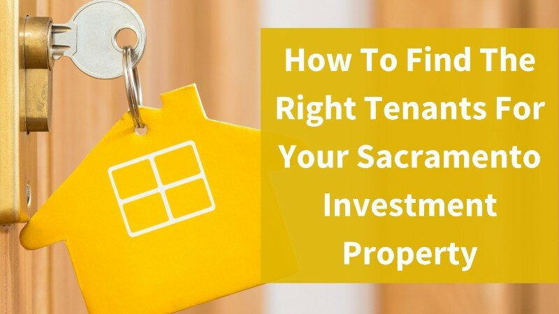 finding the right tenants for your Sacramento investment property