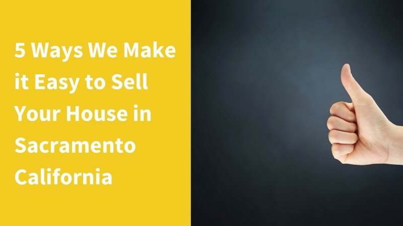We buy houses in Sacramento California