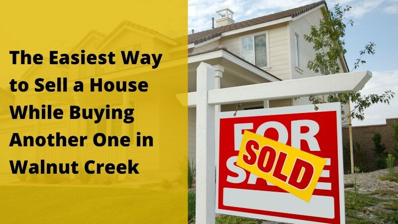 Sell your house fast Walnut Creek