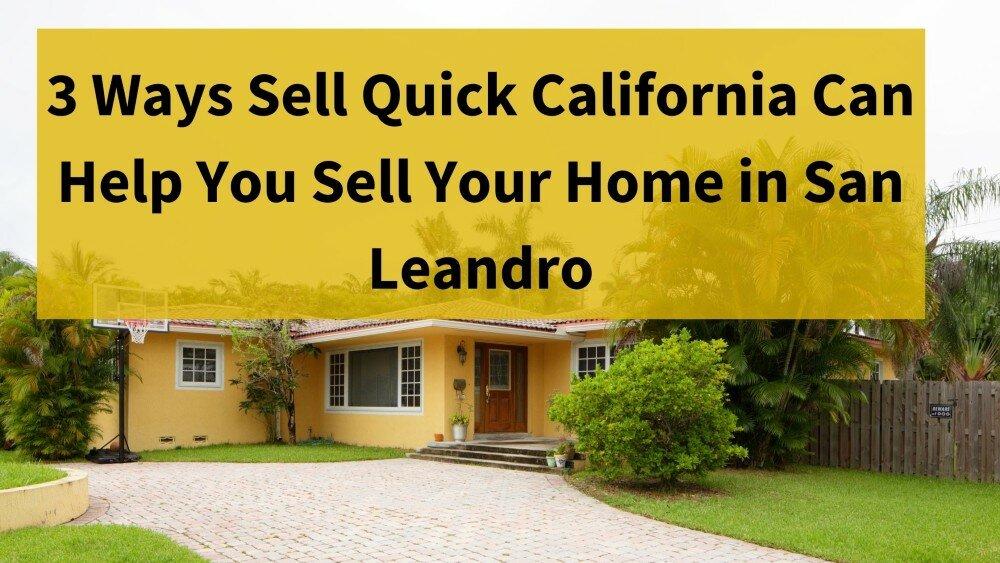 We buy houses in San Leandro