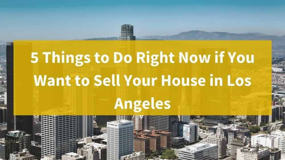 We buy properties in Los Angeles CA