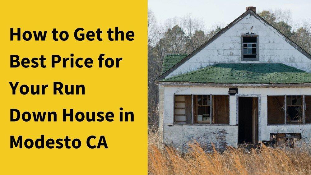 We buy houses in Modesto CA