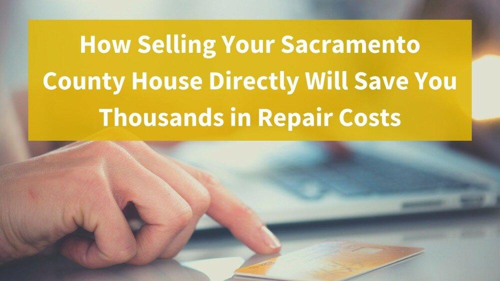 We buy houses in Sacramento County