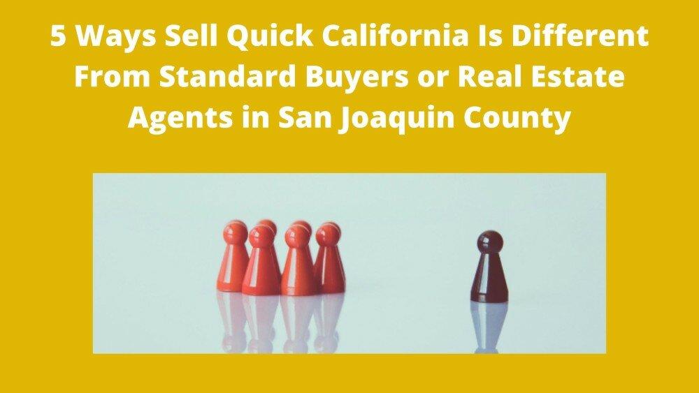We buy houses in San Joaquin County
